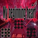 My beginning heart feat.Chika/RyuiChi P