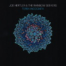 Terra Incognita/JOE HERTLER & THE RAINBOW SEEKERS