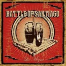La Migra/BATTLE OF SANTIAGO