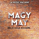 Maggie May - Solid Gold Rockers/LA Music Machine