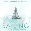 Sailing - Classic Retro Balads/London Session Singers