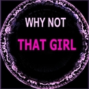 That Girl/Why Not