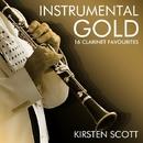 Instrumental Gold - 16 Clarinet Favourites/Kirsten Scott