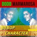 Bebop Character/Dodo Marmarosa