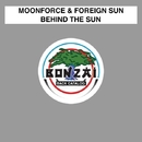 Behind The Sun/Moonforce & Foreign Sun