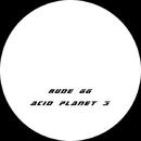 Acid Planet 3/Rude 66