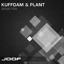 Seduction/Kuffdam & Plant