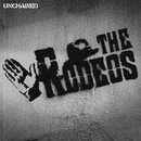 Unchained/THE RODEOS