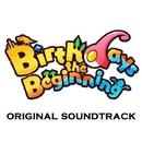 Birthdays the Beginning Original Soundtrack/Takayuki Nakamura