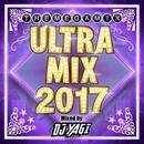 ULTRA MIX 2017 Mixed by DJ YAGI/DJ YAGI