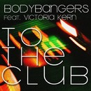 To The Club (feat. Victoria Kern)/Bodybangers