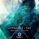 Invisible Reality/Hypnoise and Tat