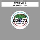Never Alone/Rainbow 6