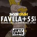 Favela + 55 EP/Sugar Crush