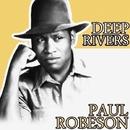 Deep Rivers/Paul Robeson