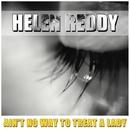 Ain't No Way To Treat A Lady/Helen Reddy