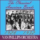 The Classic American Big Band 1930s/Van Phillips and His Band
