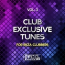Club Exclusive Tunes, Vol. 3 (For Ibiza Clubbers)/Pole Pole & Saxomatto & Drum Nation & Zulu Crew & Ricktronik & Addea & Di Miro' & Reshaped & Monek & Kary Vee & Arena & Carl Twain & Amon & Palmavida & Tribalistik & Black Secret & DJ Chimico & Eliane Deep & Tribal Soul & Lance & Cristensen