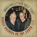 Oldest Roadies On Earth EP/Brian Ralston's Self Tort
