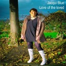 Love of the Loved/jacqui blue