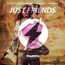 Just Friends/Soul Player