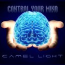 Control Your Mind/Camel Light