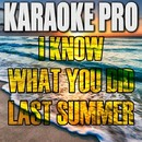 I Know What You Did Last Summer (Originally Performed by Shawn Mendes) [Instrumental Version]/Karaoke Pro