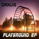 Playground EP/Orkus