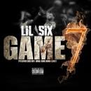 Game 7/Lil Six