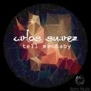 Tell Me Baby/Carlos Suarez