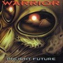 Ancient Future/Warrior
