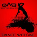 Dance With Me/Gastinel Blanco