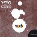 Better Pills/Yeyo