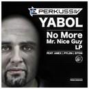 No More Mr. Nice Guy LP/Yabol