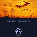 You Can Be Free/Ed Zalezskiy