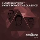 Don't Touch The Classics, Vol. 2/Sunstroke Project