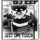 Just One Touch/DJ EEF