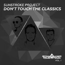 Don't Touch The Classics, Vol. 1/Sunstroke Project
