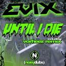 Until I Die/Evix