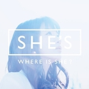 WHERE IS SHE?/SHE'S