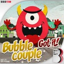 Got it!/Bubble Couple