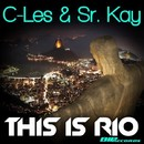 This Is Rio/C-Les & Sr. Kay