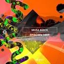 Down Deep EP/Bruna Busch