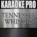 Tennessee Whiskey (Originally Performed by Chris Stapleton) [Instrumental Version]/Karaoke Pro
