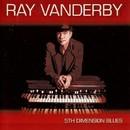 5th Dimension Blues/Ray Vanderby
