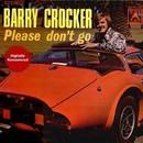 Please Don't Go/Barry Crocker