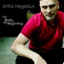 The End Is The Beginning/Attila Hegedus