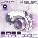 Dirty Tumb EP/Bass Station
