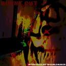 Burnout/Interstellar Troublemaker