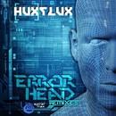 Error Head Remixes/Hux Flux
